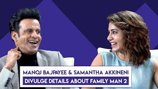 Manoj Bajpayee And Samantha Akkineni Reveal Details About The Family Man Season 2   Exclusive