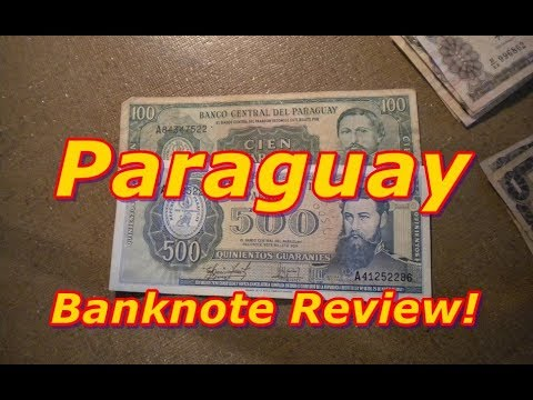 Reviewing Banknotes From Paraguay