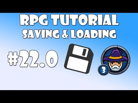 #22.0 Unity RPG Tutorial - Saving & Loading