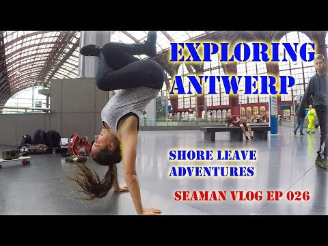 Exploring ANTWERP (part 1): Shore Leave Adventures | Seaman VLOG 026