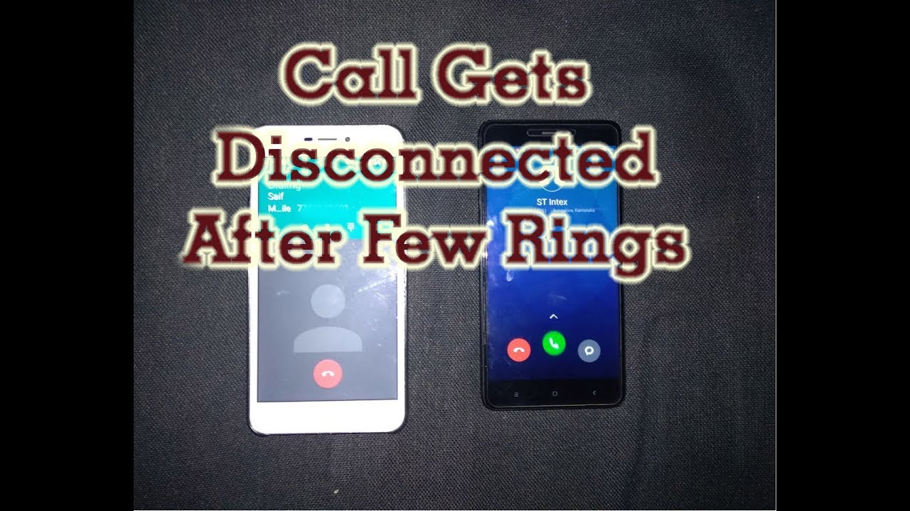 Phone call gets disconnected after few rings(RedMi phone)