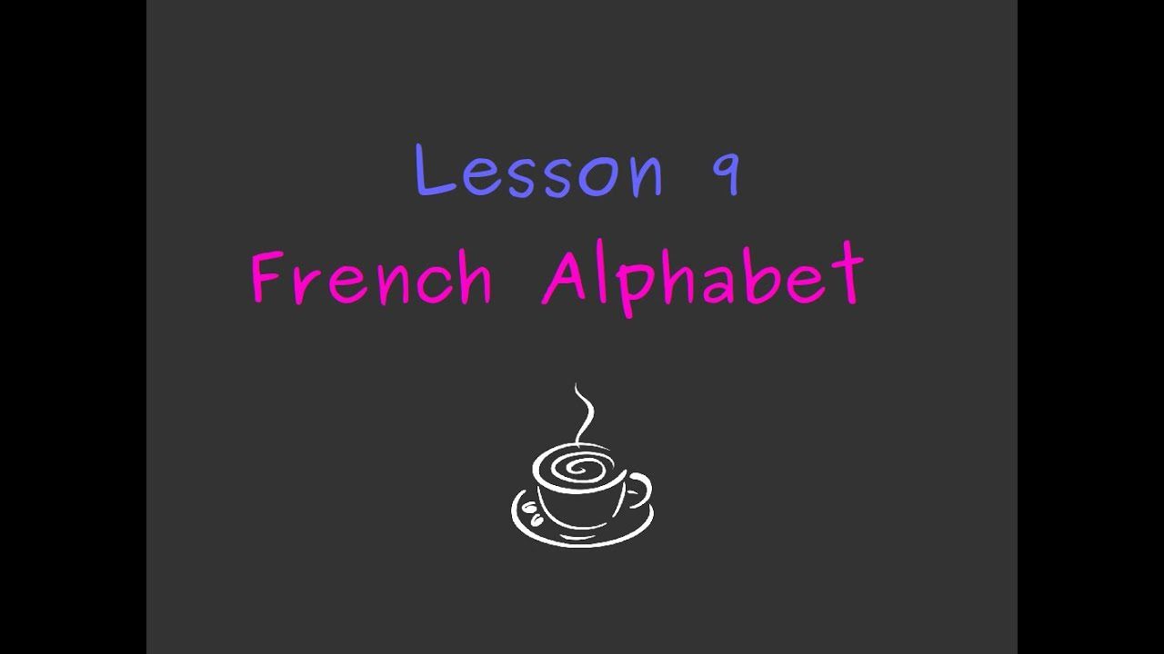Lesson 9 French Alphabet Simple French