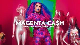 GLORIA GROOVE - MAGENTA CA$H (ft. Monna Brutal)