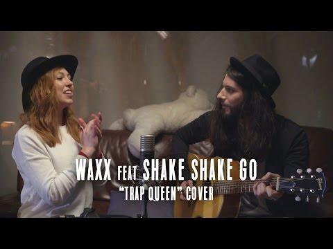 Trap Queen ( Fetty Wap cover ) // Waxx Feat Shake Shake Go