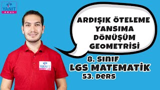 Ardışık Öteleme ve Yansıma | Dönüşüm Geometrisi | 2021 LGS Matematik Konu Anlatımları