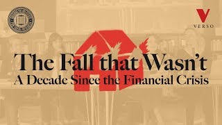 The Fall That Wasn't: A Decade Since the Financial Crisis