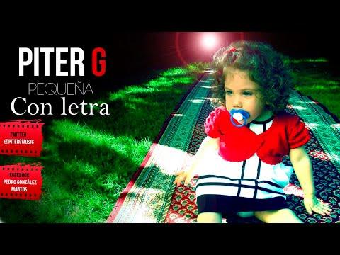 Piter-G - Pequeña (Con Letra y Descarga)