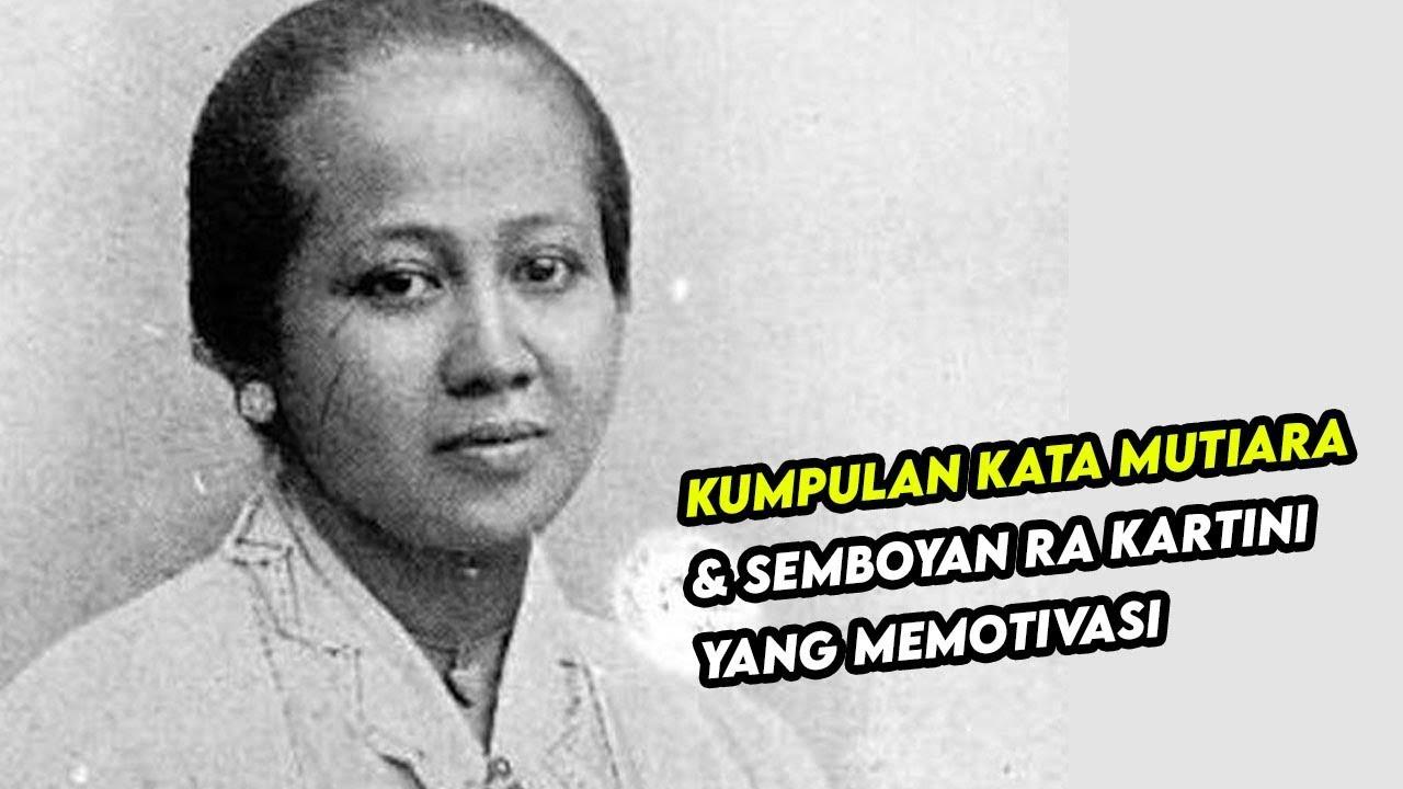 Kumpulan Kata Mutiara Semboyan Ra Kartini Yang Memotivasi Youtube