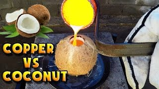 Molten Copper vs Coconut Part 1