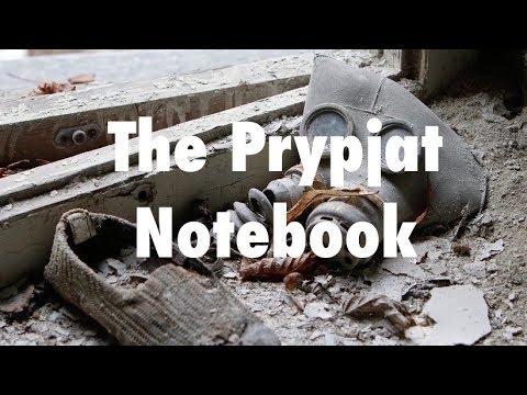The Prypjat Notebook