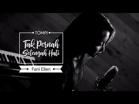 Tompi - Tak Pernah Setengah Hati | COVER by Fani Ellen