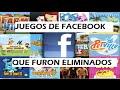 Juegos de Facebook que han eliminado/retirado
