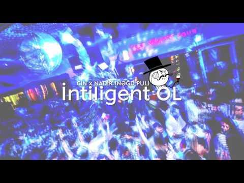 Cin ft. Nadir (Nəğd Pul) - İntiligent OL