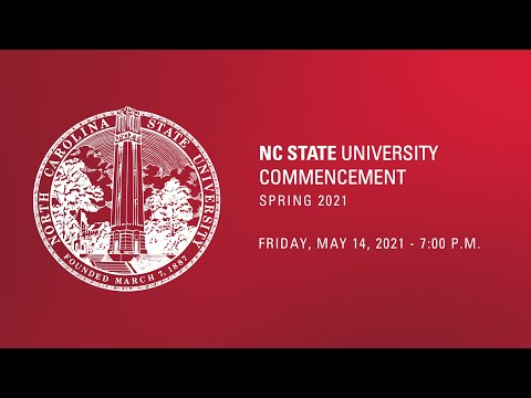 Spring 2021 Commencement At NC State   Friday, May 14, 2021   7PM