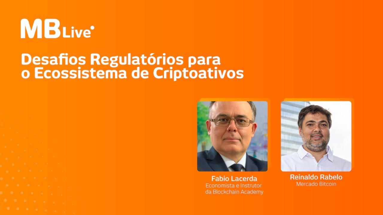 MBLive - Desafios Regulatórios para o Ecossistema de Criptoativos com Fabio Lacerda