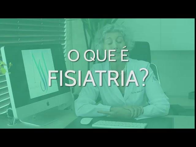O que é FISIATRIA?