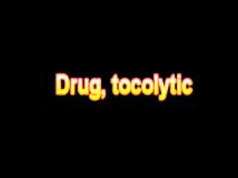 What Is The Definition Of Drug, tocolytic - Medical Dictionary Free Online
