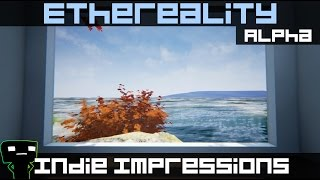 Indie Impressions - Ethereality (Alpha)