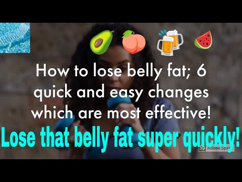 How to lose belly fat; 6 quick and easy ways to reduce your belly fat!