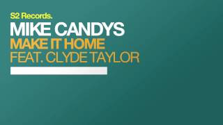 Mike Candys feat. Clyde Taylor - Make It Home (Radio Edit)