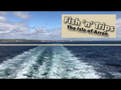 Fish 'n' Trips - The Isle Of Arran