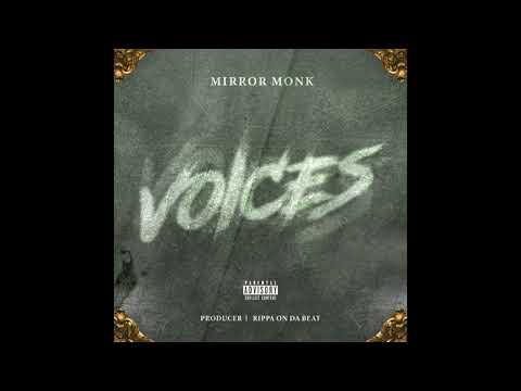 Mirror Monk - Voices (Prod. By Rippa On Da Beat)