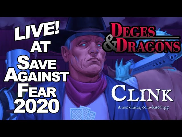 Deges & Dragons LIVE! Playing Clink at Save Against Fear 2020! #SAFE2020