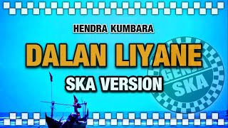 Dalan Liyane - SKA VERSION (Song by Hendra Kumbara)