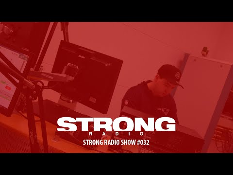 Strong Radio Show #032 (#SRS032)