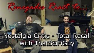 Renegades React to... Nostalgia Critic - Total Recall with ThatSciFiGuy