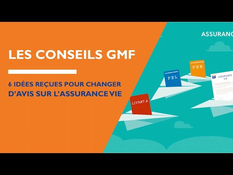GMF - 6 idées reçues pour changer d'avis sur l'assurance vie