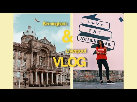 EXPLORING BIRMINGHAM & LIVERPOOL   VLOG   ad