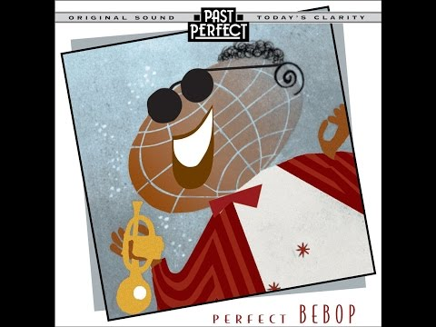 Perfect Bebop - Jazz From the 1940s (Past Perfect) Full Album