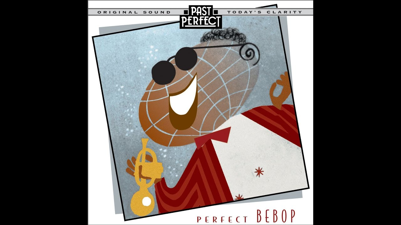 Download Perfect Bebop: Jazz From the 1940s (Past Perfect) Original Recordings Remastered inc Dizzy Gillespie