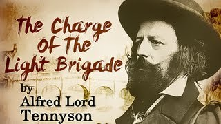 The Charge Of The Light Brigade by Alfred Lord Tennyson - Poetry Reading