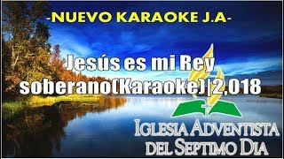 Jesús es mi Rey soberano(Karaoke)|2,018