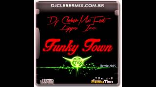 Dj Cleber Mix Feat Lipps Inc. - Funky Town (Radio 2015)