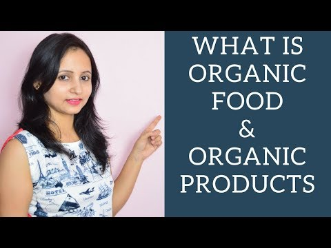What is Organic Food | Why Organic Products are Good for our