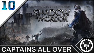 CAPTAINS ALL OVER | Middle-Earth Shadow of Mordor | 10