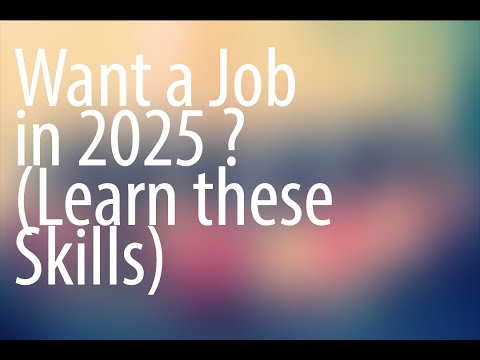 Want Job in 2025? Learn these skills