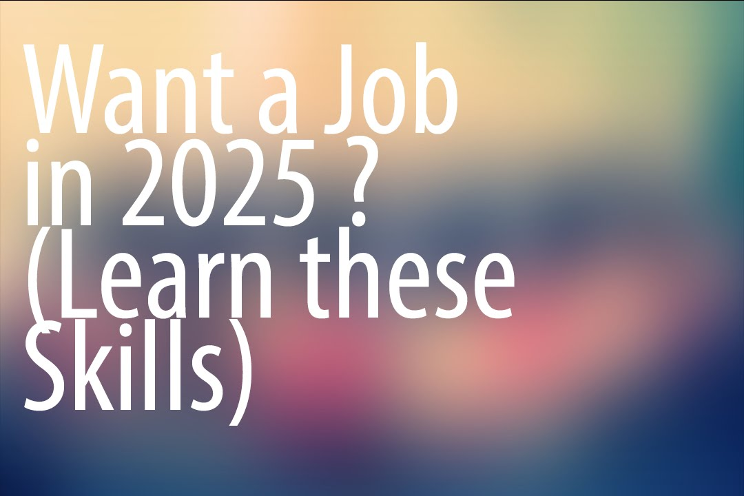 Want Job In 2025? Learn These Skills. Mastermind Tips