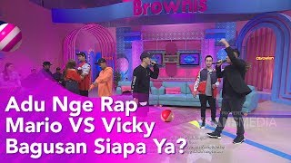 BROWNIS - Adu Nge Rap Mario VS Vicky Bagusan Siapa Ya?  (12/11/19) Part2