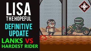 LISA The Hopeful Definitive Update Playthrough Part 28 BONUS - Lanks vs Hardest Rider