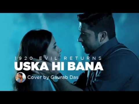 Uska Hi Bana Gaurab Das 1920 Evil Returns Unplugged