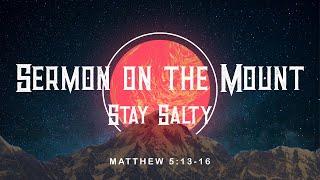 Sermon on the Mount - Week 2 Stay Salty