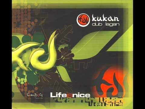 Kukan Dub Lagan – Life Is Nice (2004) Full Album
