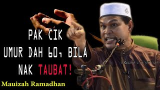 Pak Cik, Umur dh 60, Bila nak Ingat Allah? | Ustaz Abdullah Khairi