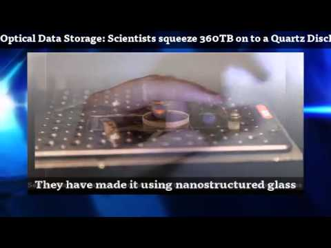 Optical Data Storage: Scientists squeeze 360TB on to a Quartz DiscForever