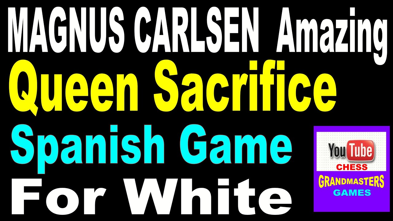 Magnus Carlsen Amazing Queen Sacrifice l Spanish Game For White l Carlsen Chess #10