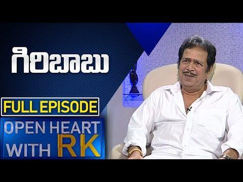 Actor Giribabu | Open Heart with RK | Full Episode | ABN Telugu